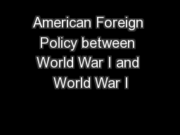 American Foreign Policy between World War I and World War I