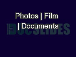 Photos | Film | Documents