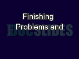 Finishing Problems and