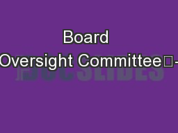 Board Oversight Committee	-
