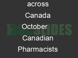 Canadian Pharmacists Association October  WDD Environmental Scan of Activities across Canada October    Canadian Pharmacists Association October  Page Summary of Expanded Scope Activities by Provinc