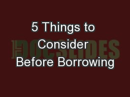 5 Things to Consider Before Borrowing