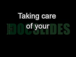 Taking care of your
