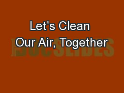 Let's Clean Our Air, Together