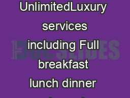 INCLUSIONS Guests of Dreams Sands Cancun Resort  Spa can enjoy UnlimitedLuxury  services including Full breakfast lunch dinner and snacks each day  Unlimited international and domestic topshelf spiri