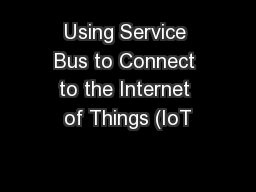 Using Service Bus to Connect to the Internet of Things (IoT PowerPoint PPT Presentation