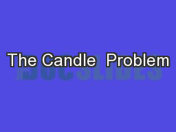 The Candle  Problem PowerPoint PPT Presentation