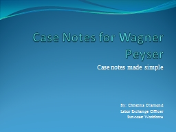 Case Notes for Wagner PowerPoint PPT Presentation