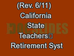 ES 0350  (Rev. 6/11)   California State Teachers' Retirement Syst