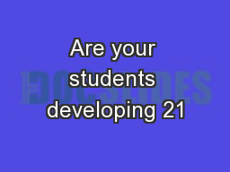 Are your students developing 21
