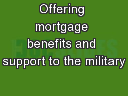 Offering mortgage benefits and support to the military