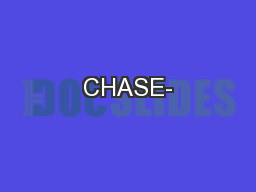 CHASE-
