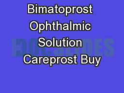 Bimatoprost Ophthalmic Solution Careprost Buy