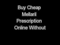 Buy Cheap Mellaril Prescription Online Without