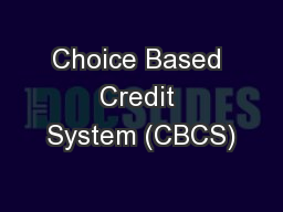Choice Based Credit System (CBCS)