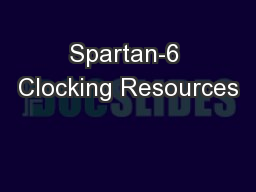 Spartan-6 Clocking Resources