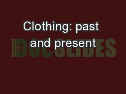 Clothing: past and present