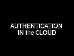 AUTHENTICATION IN the CLOUD