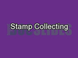 Stamp Collecting PowerPoint PPT Presentation