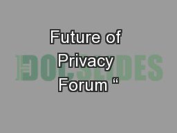 """Future of Privacy Forum """" PowerPoint PPT Presentation"""