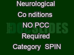 CAPS Eligible Neurological Co nditions  NO PCC Required Category  SPIN