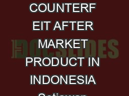 FSC DEVELOPMENT OF GENUINE CAR ACCESSORIES AND ITS CHALLENGE AGAINTS COUNTERF EIT AFTER MARKET PRODUCT IN INDONESIA Setiawan Indra PT Toyota Motor Manufactur ing Indonesia Indonesia KEYWORDS  Global