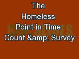 The Homeless Point in Time Count & Survey