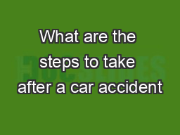 What are the steps to take after a car accident