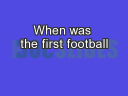 When was the first football