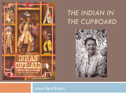 The Indian in the Cupboard PowerPoint PPT Presentation