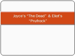 "Joyce's ""The Dead"" & Eliot's """