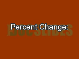 Percent Change: PowerPoint PPT Presentation