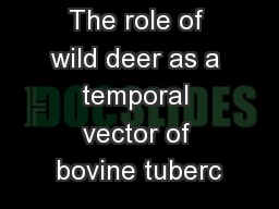 The role of wild deer as a temporal vector of bovine tuberc
