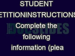 STUDENT PETITIONINSTRUCTIONS: Complete the following information (plea