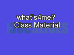 what's4me? Class Material