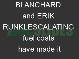 by MATTHEW BLANCHARD and ERIK RUNKLESCALATING fuel costs have made it