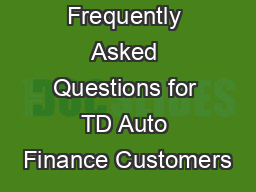 Frequently Asked Questions for TD Auto Finance Customers