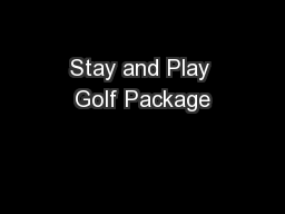 Stay and Play Golf Package PowerPoint PPT Presentation