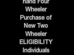 yndV ahan PURPOSE Purchase of New  Second hand Four Wheeler Purchase of New Two Wheeler ELIGIBILITY Individuals having minimum annual income of  Lakh s Per Annum and above