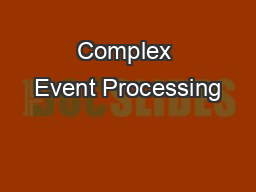 Complex Event Processing PowerPoint PPT Presentation