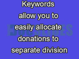 Secondary Keywords allow you to easily allocate donations to separate division