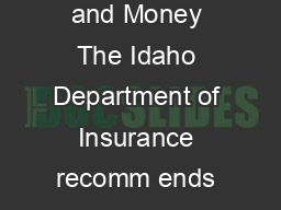 COMPARING ONLINE AUTO INSURANCE QUOTES Savvy Shopping Can Save Time and Money The Idaho Department of Insurance recomm ends reviewing your insurance policies once a year to ensure the coverages are r