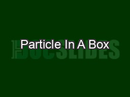 Particle In A Box PowerPoint PPT Presentation