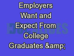 What Employers Want and Expect From College Graduates & PowerPoint PPT Presentation