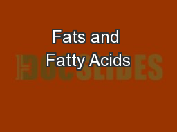 Fats and Fatty Acids