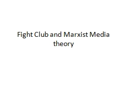 Fight Club and Marxist Media theory