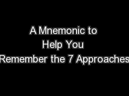 A Mnemonic to Help You Remember the 7 Approaches