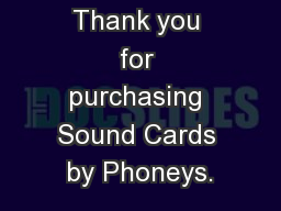 Thank you for purchasing Sound Cards by Phoneys.
