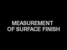 MEASUREMENT OF SURFACE FINISH