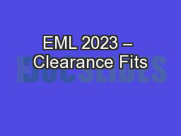 EML 2023 – Clearance Fits